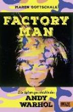 Gottschalk, Maren Factory Man. Die Lebensgeschichte des Andy Warhol