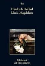 Hebbel, Friedrich Maria Magdalene
