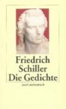 Schiller, Friedrich Die Gedichte