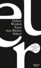 Winkels, Hubert Kann man Bcher lieben?