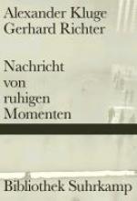 Kluge, Alexander Nachricht von ruhigen Momenten