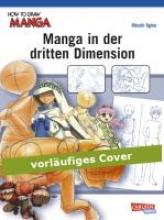 Ogino, Hitoshi How To Draw Manga: Manga in der dritten Dimension