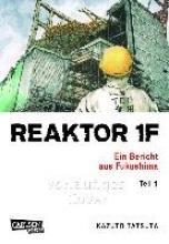 Tatsuta, Kazuto Reaktor 1F - Ein Bericht aus Fukushima, Band 1
