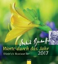 Bonhoeffer, Dietrich Worte durch das Jahr 2017