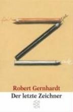 Gernhardt, Robert Der letzte Zeichner