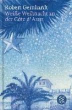 Gernhardt, Robert Weiße Weihnacht an der Côte d`Azur