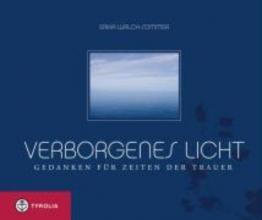 Walch-Sommer, Erika Verborgenes Licht