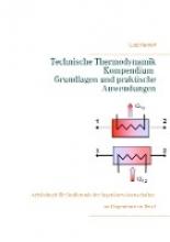 Mardorf, Lutz Technische Thermodynamik Kompendium. Grundlagen und praktische Anwendungen
