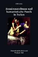 Lohse, Rolf Renaissancedrama und humanistische Poetik in Italien
