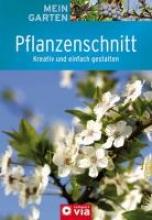 Himmelhuber, Peter Mein Garten - Pflanzenschnitt