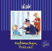 Stein, Uli Aufmachen, Polizei!!