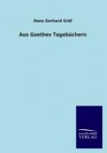 Gräf, Hans Gerhard Aus Goethes Tagebchern