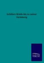 ohne Autor Schillers Briefe bis zu seiner Verlobung
