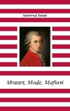 Stutz, Manfred Mozart, Mode, Mafiosi