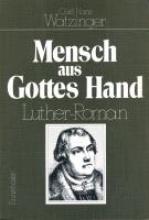 Watzinger, Carl H Mensch aus Gottes Hand (Martin Luther)
