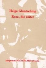 Glantschnig, Helga Rose, die wütet