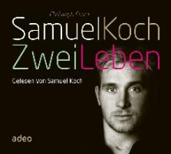 Fasel, Christoph Samuel Koch - Zwei Leben