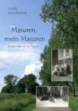 Greschkowitz, Ursula Masuren, mein Masuren
