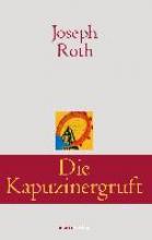 Roth, Joseph Die Kapuzinergruft
