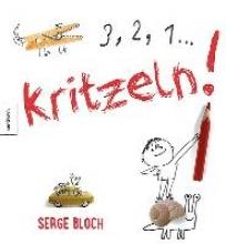 Bloch, Serge 3, 2, 1 ... Kritzeln!