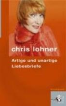 Lohner, Chris Artige und unartige Liebesbriefe
