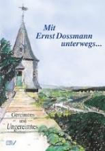 Dossmann, Ernst Mit Ernst Dossmann unterwegs...