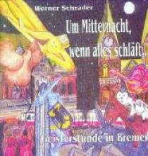 Schrader, Werner Um Mitternacht, wenn alles schläft