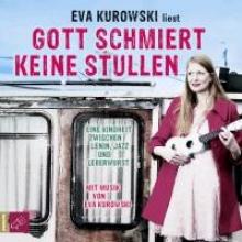 Kurowski, Eva Gott schmiert keine Stullen