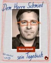 Schmidt, Nicolas Dem Herrn Schmied sein Tagebuch