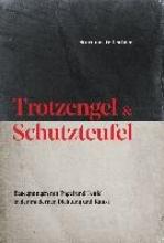 Wittschier, Sturmius Trotzengel und Schutzteufel
