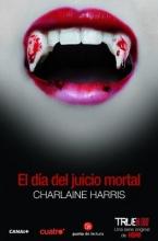 Harris, Charlaine El dia del juicio mortal Dead Reckoning