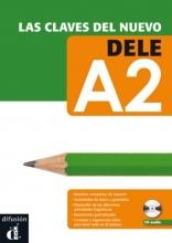 Las claves del nuevo DELE A2 Libro del alumno + CD