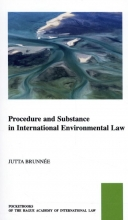 Jutta Brunnée , Procedure and Substance in International Environmental Law