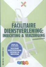 Karin Swinkels , Facilitaire dienstverlening inrichting en verzorging Leerwerkboek