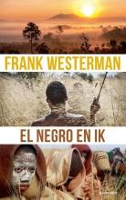 Frank Westerman , El Negro en ik