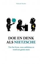 Nathanaël Masselot , Doe en denk als Nietzsche