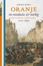 Jeroen Koch , Oranje in revolutie en oorlog