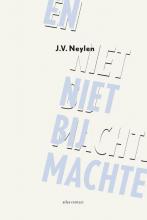 J.V. Neylen , En niet bij machte