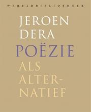 Jeroen Dera , Poëzie als alternatief