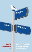 Koen  Damhuis Wegen naar Wilders