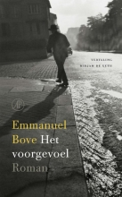 Emmanuel  Bove Het voorgevoel