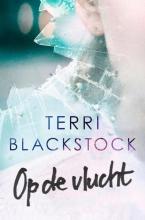 Terri  Blackstock Op de vlucht