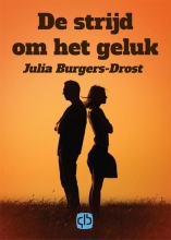 Julia  Burgers-Drost De strijd om het geluk - grote letter uitgave