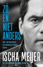 Ischa Meijer , Zó, en niet anders