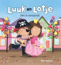 Ruth  Wielockx Luuk en Lotje. Het is carnaval!