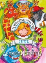 Nicole  Neven De wonderlijke wereld van Juul - De droomdierentuin