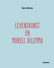 Harry Morres , Levenskunst en moreel dilemma
