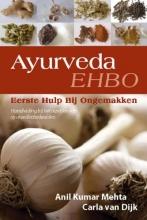 Anil Kumar  Mehta, Carla van Dijk Ayurveda, Eerste Hulp Bij Ongemakken