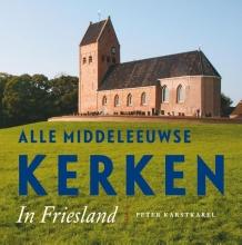 Peter Karstkarel , Alle Middeleeuwse kerken in Friesland