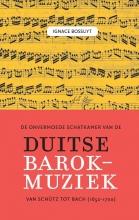 Ignace Bossuyt , De onvermoede schatkamer van de Duitse barokmuziek tussen Schütz en Bach (1650-1700)